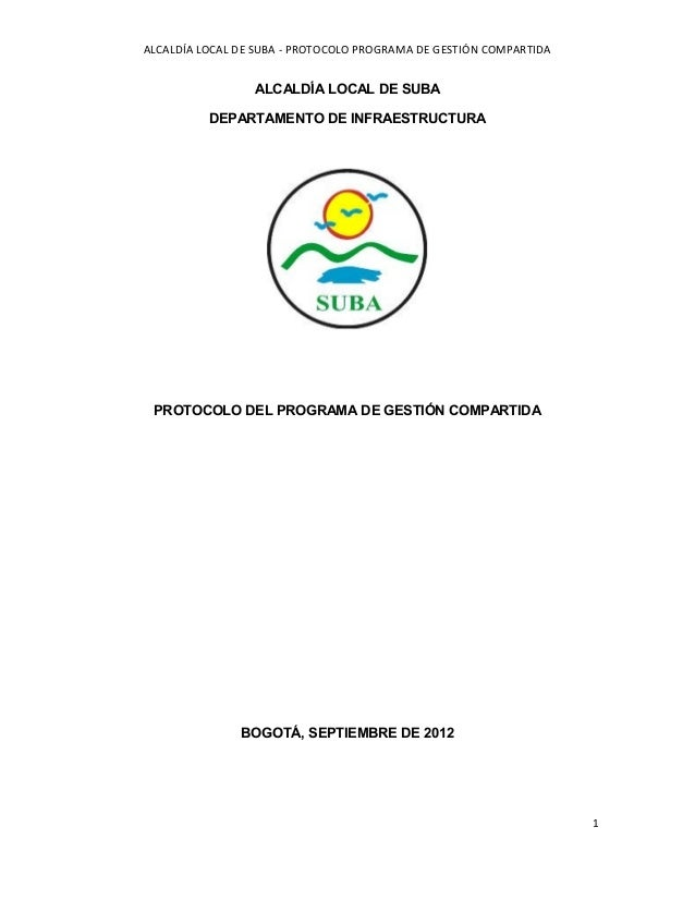 ALCALDÍA LOCAL DE SUBA - PROTOCOLO PROGRAMA DE GESTIÓN COMPARTIDA ALCALDÍA LOCAL DE SUBA DEPARTAMENTO DE INFRAESTRUCTURA P...