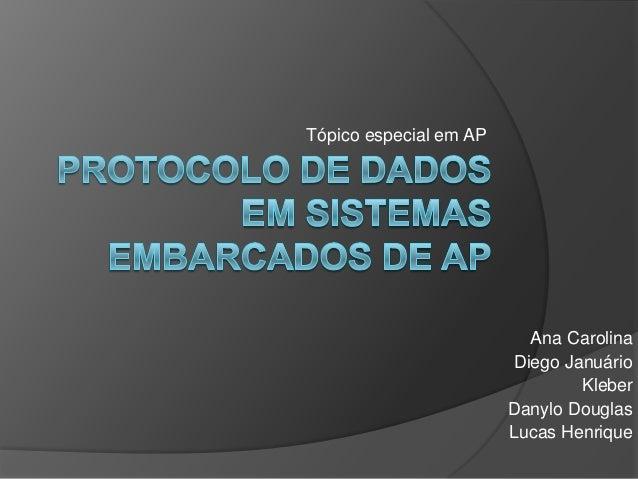 Tópico especial em AP                          Ana Carolina                        Diego Januário                         ...