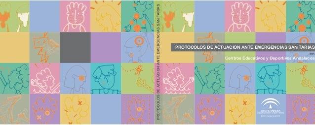 PROTOCOLOS DE ACTUACION ANTE EMERGENCIAS SANITARIAS  PROTOCOLOS DE ACTUACION ANTE EMERGENCIAS SANITARIAS en Centros Educat...