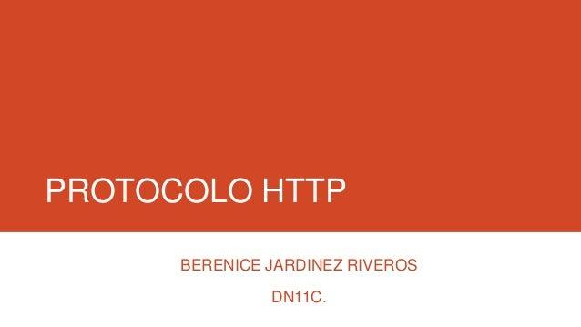 PROTOCOLO HTTP BERENICE JARDINEZ RIVEROS  DN11C.