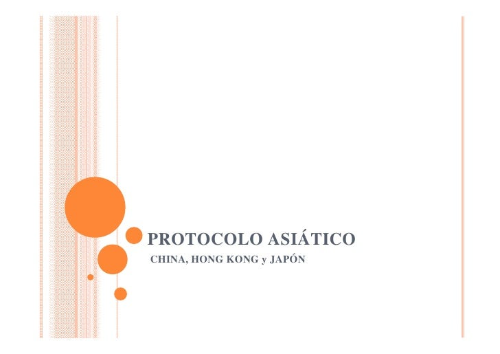 PROTOCOLO ASIÁTICOCHINA, HONG KONG y JAPÓN