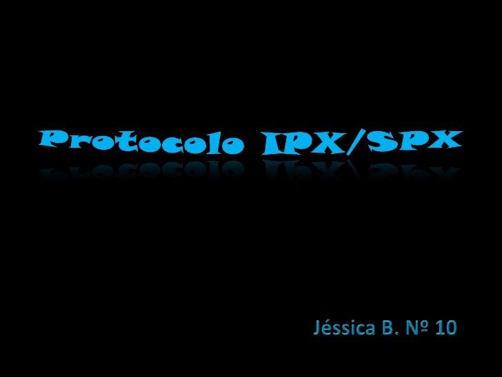 Introdução:• Em que consiste o protocolo IPX/SPX   – Quais as partes que o constituem e a sua     função• Por quem foi des...