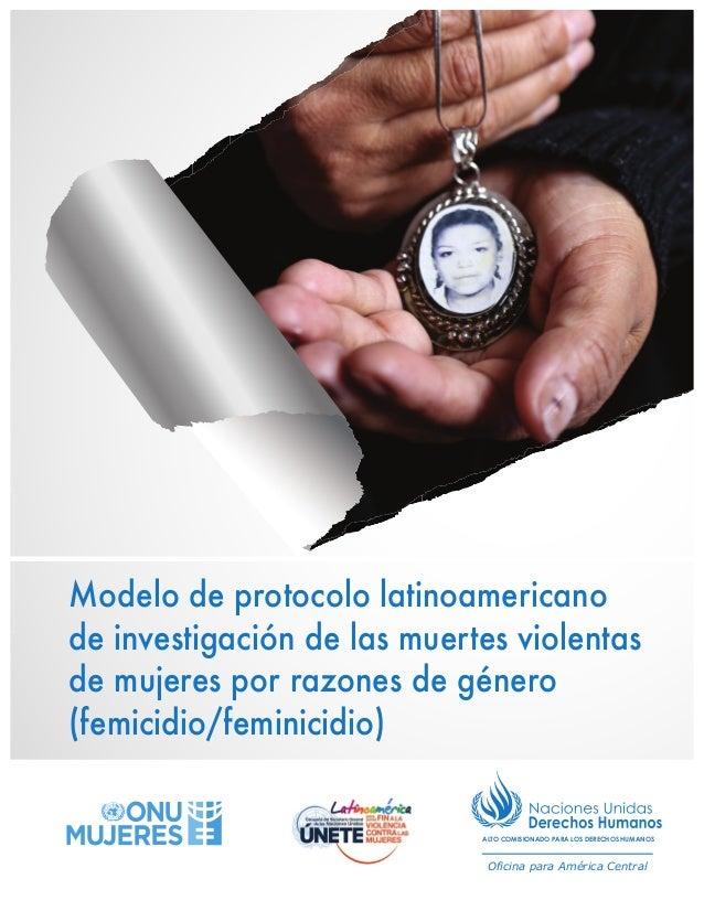ALTO COMISIONADO PARA LOS DERECHOS HUMANOS Oficina para América Central Modelo de protocolo latinoamericano de investigaci...