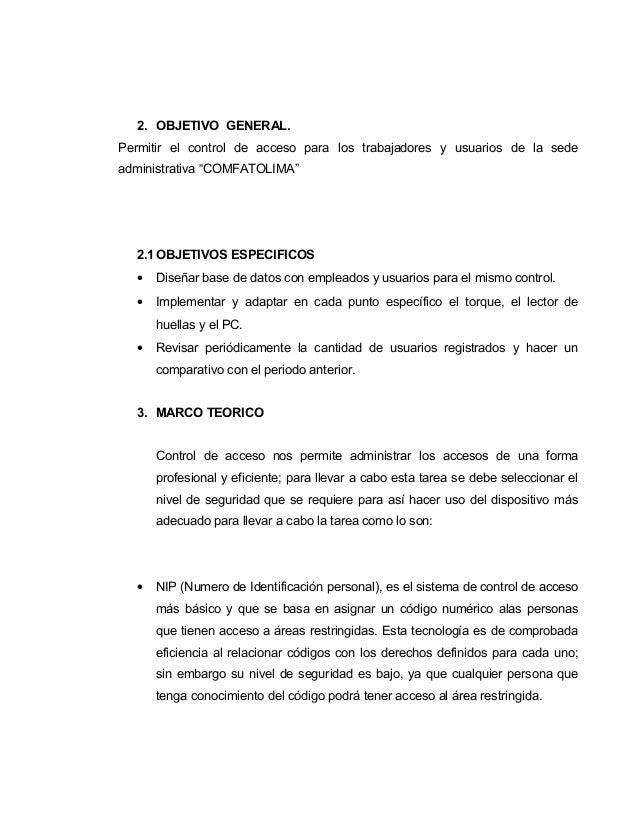 """2. OBJETIVO GENERAL.Permitir el control de acceso para los trabajadores y usuarios de la sedeadministrativa """"COMFATOLIMA"""" ..."""