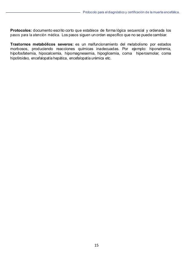 Protocolo para el diagnóstico y de la muerte encefálica. 15   Protocolos: documento escrito corto que establece de forma...