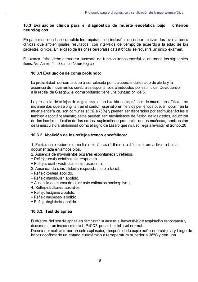 Protocolo para el diagnóstico y de la muerte encefálica. 18   10.3 Evaluación clínica para el diagnóstico de muerte ence...