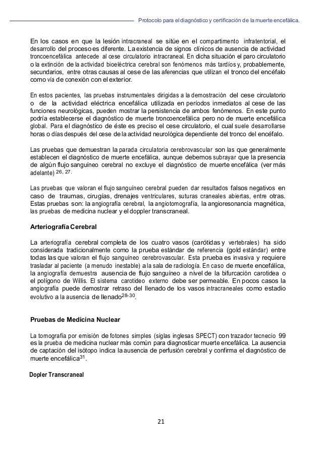Protocolo para el diagnóstico y de la muerte encefálica. 21   En los casos en que la lesión intracraneal se sitúe en el ...