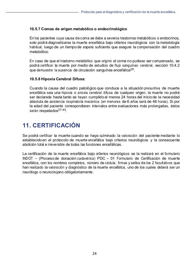 Protocolo para el diagnóstico y de la muerte encefálica. 24   10.5.7 Comas de origen metabólico o endocrinológico En los...
