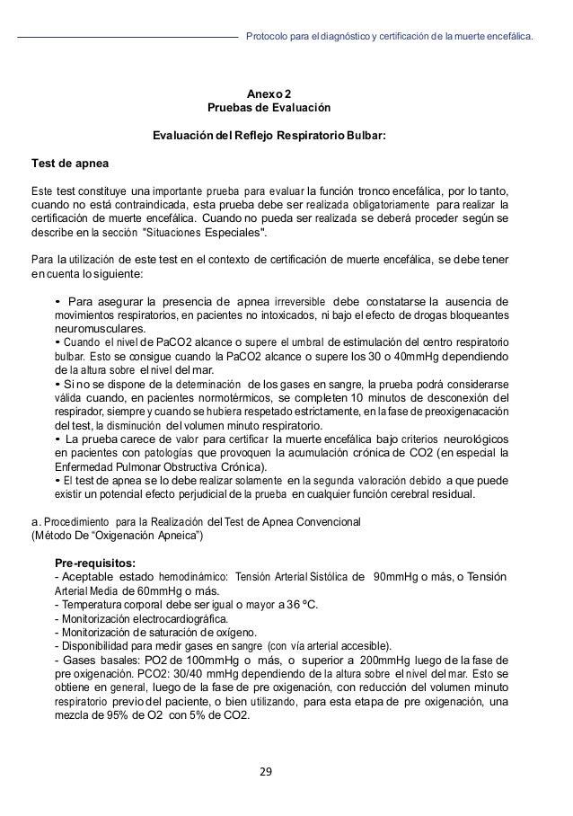 Protocolo para el diagnóstico y de la muerte encefálica. 29   Anexo 2 Pruebas de Evaluación Evaluación del Reflejo Respi...
