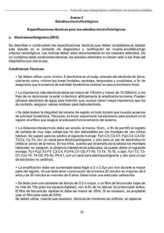 Protocolo para el diagnóstico y de la muerte encefálica. 31   Anexo 3 Estudios electrofisiológicos Especificaciones técn...