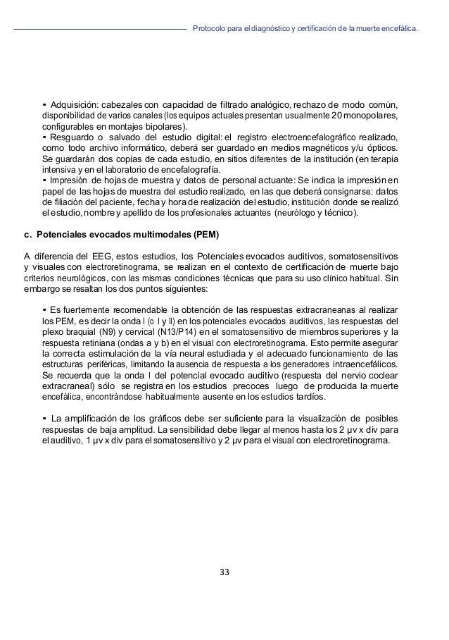 Protocolo para el diagnóstico y de la muerte encefálica. 33   • Adquisición: cabezales con capacidad de filtrado analógi...