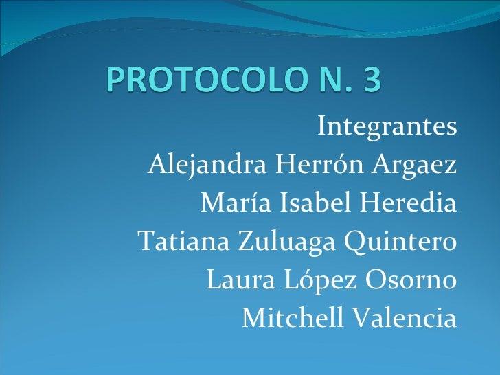 Integrantes Alejandra Herrón Argaez María Isabel Heredia Tatiana Zuluaga Quintero Laura López Osorno Mitchell Valencia