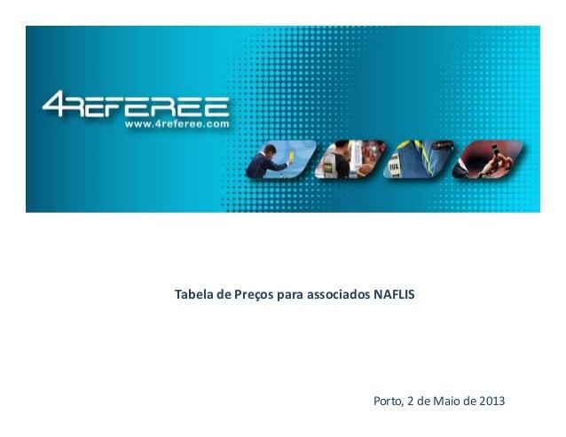 Porto, 2 de Maio de 2013Tabela de Preços para associados NAFLIS