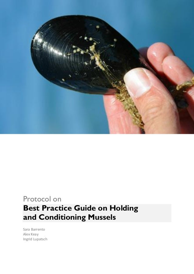 Protocol on Best Practice Guide on Holding and Conditioning Mussels Sara Barrento Alex Keay Ingrid Lupatsch