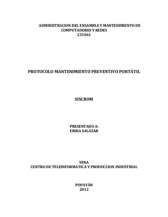 ADMINISTRACION DEL ENSAMBLE Y MANTENIMIENTO DE COMPUTADORES Y REDES 231061 PROTOCOLO MANTENIMIENTO PREVENTIVO PORTÁTIL SIS...