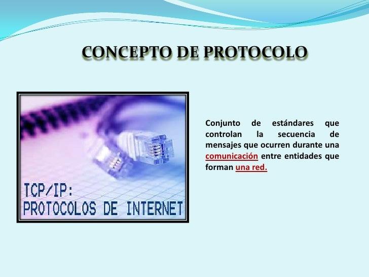 PROTOCOLOS DE INTERNET              Es un protocolo no orientado a            conexión usado tanto por el            orige...
