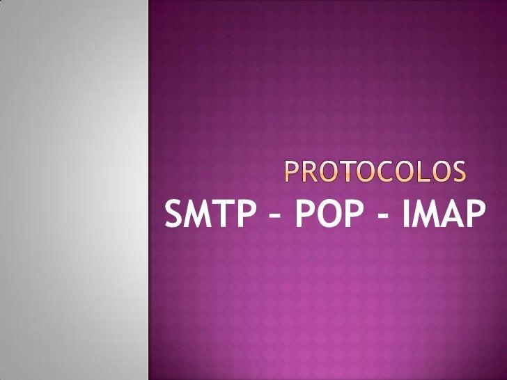 SMTP – POP - IMAP