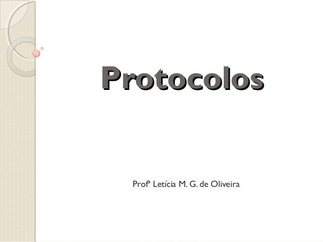Protocolos  Profª Letícia M. G. de Oliveira