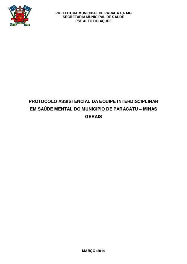 PREFEITURA MUNICIPAL DE PARACATU- MG SECRETARIA MUNICIPAL DE SAÚDE PSF ALTO DO AÇUDE MARÇO /2014 PROTOCOLO ASSISTENCIAL DA...