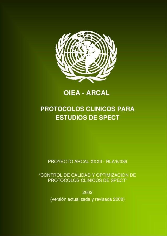 "OIEA - ARCAL PROTOCOLOS CLINICOS PARA ESTUDIOS DE SPECT  PROYECTO ARCAL XXXII - RLA/6/036 ""CONTROL DE CALIDAD Y OPTIMIZACI..."