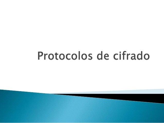     Un protocolo de seguridad (también llamado protocolo criptográfico o protocolo de cifrado) es un protocolo abstracto...