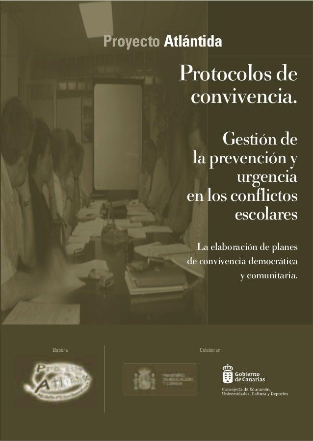 Protocolosdeconvivencia:gestióndelaprevenciónyurgenciaenlosconflictosescolares.Laelaboracióndeplanesdeconvivenciademocráti...