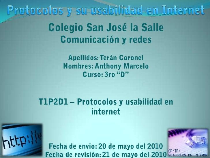 Protocolos y su usabilidad en Internet<br />Colegio San José la Salle <br />Comunicación y redes<br />Apellidos: Terán Cor...