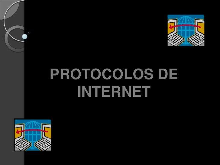 PROTOCOLOS DE INTERNET<br />