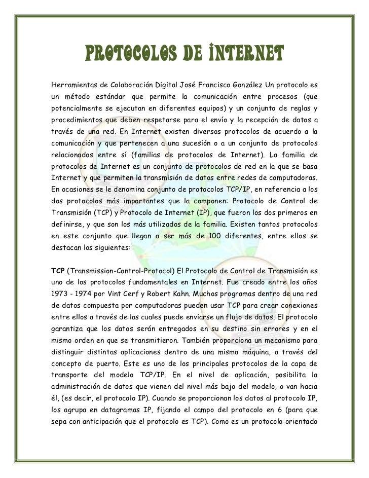 PROTOCOLOS DE INTERNETHerramientas de Colaboración Digital José Francisco González Un protocolo esun método estándar que p...