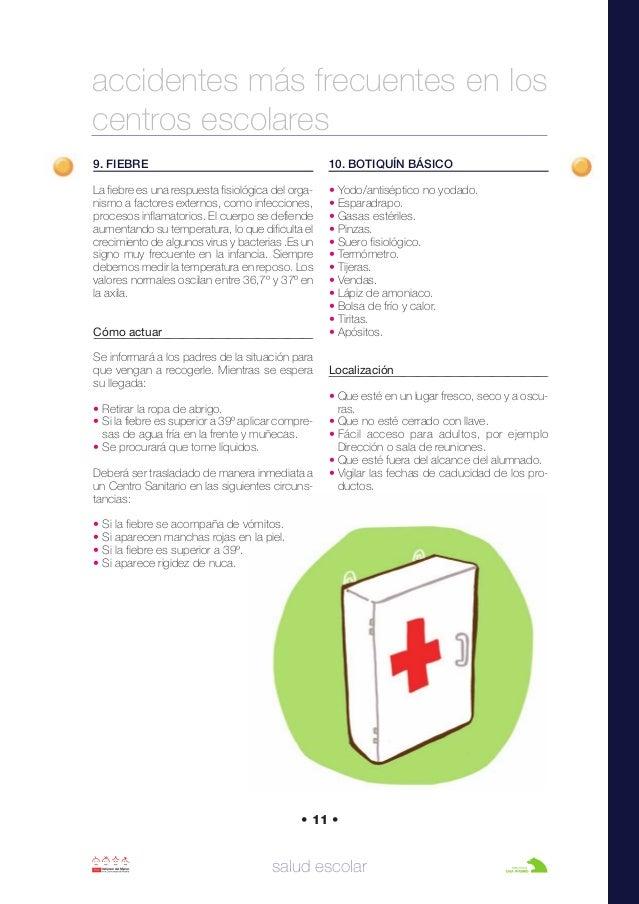 accidentes más frecuentes en los centros escolares salud escolar • 11 • 9. FIEBRE La fiebre es una respuesta fisiológica d...