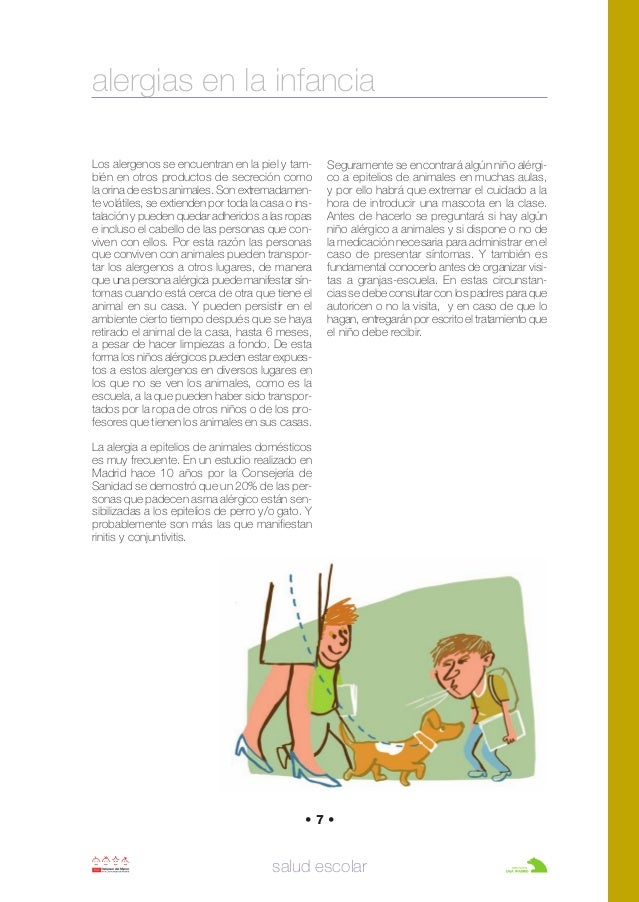 salud escolar • 7 • Los alergenos se encuentran en la piel y tam- bién en otros productos de secreción como la orina de es...