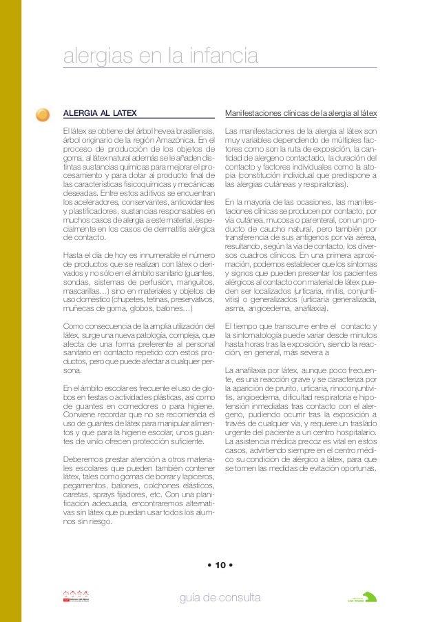 • 10 • guía de consulta ALERGIA AL LATEX El látex se obtiene del árbol hevea brasiliensis, árbol originario de la región A...