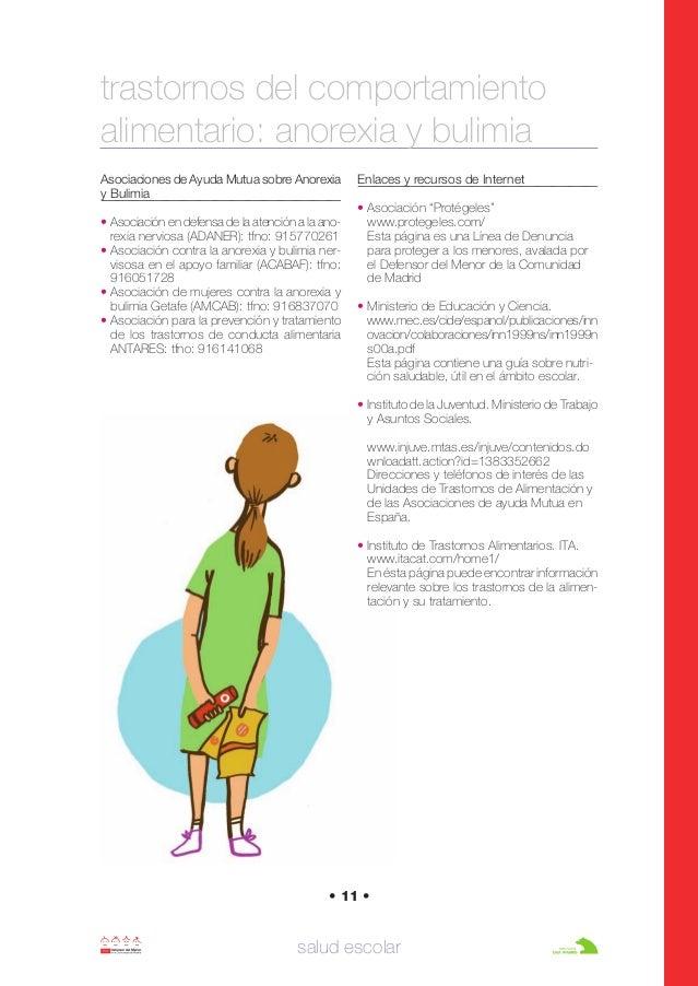Asociaciones de Ayuda Mutua sobre Anorexia y Bulimia • Asociación en defensa de la atención a la ano- rexia nerviosa (ADAN...