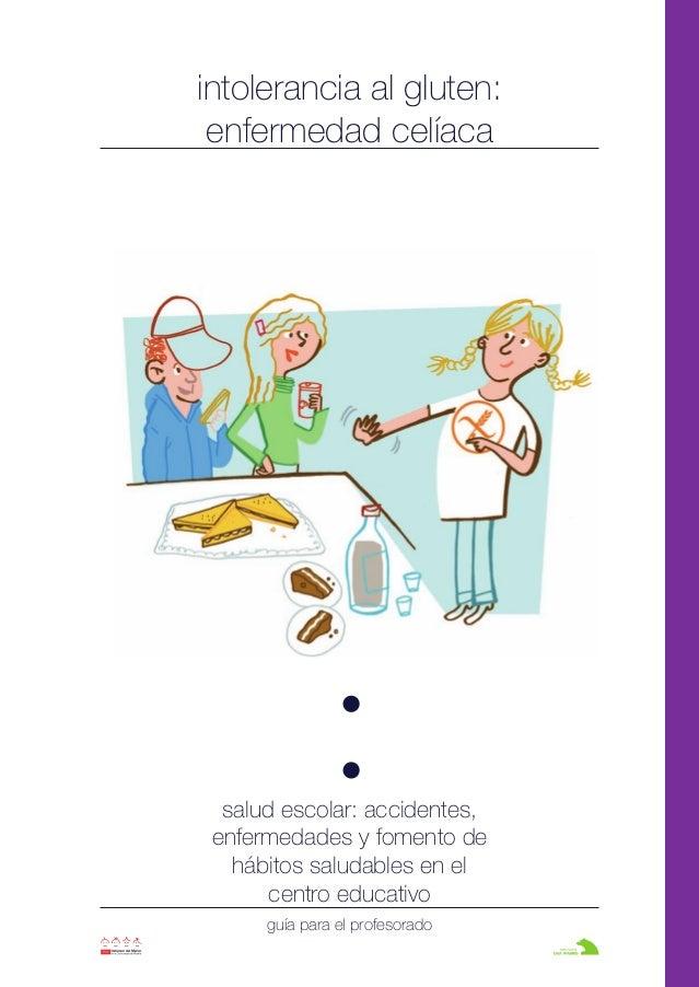 intolerancia al gluten: enfermedad celíaca salud escolar: accidentes, enfermedades y fomento de hábitos saludables en el c...