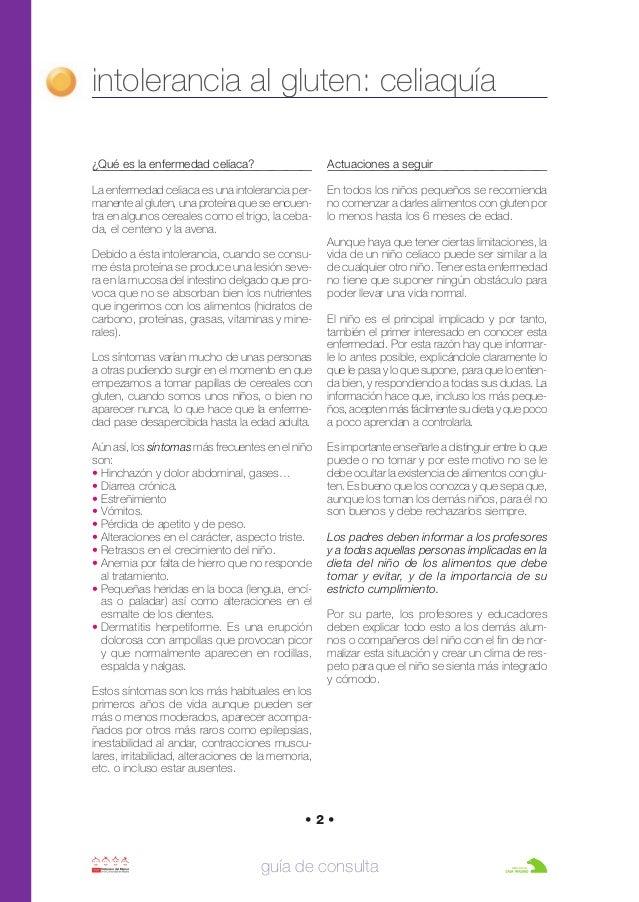 intolerancia al gluten: celiaquía guía de consulta • 2 • ¿Qué es la enfermedad celíaca? La enfermedad celiaca es una intol...