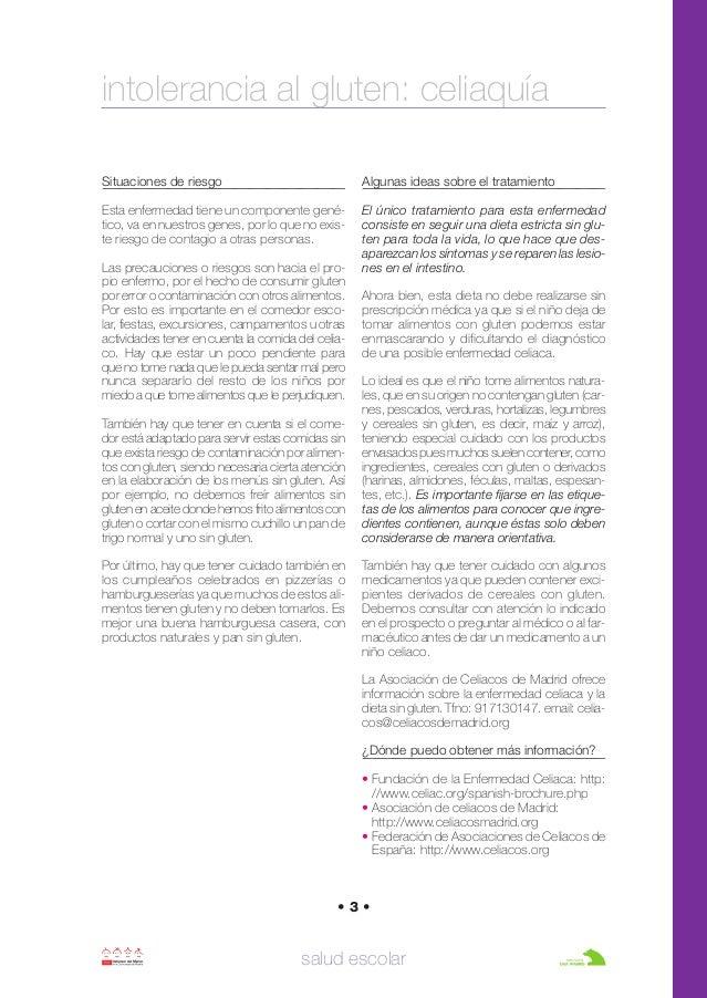 intolerancia al gluten: celiaquía salud escolar • 3 • Situaciones de riesgo Esta enfermedad tiene un componente gené- tico...