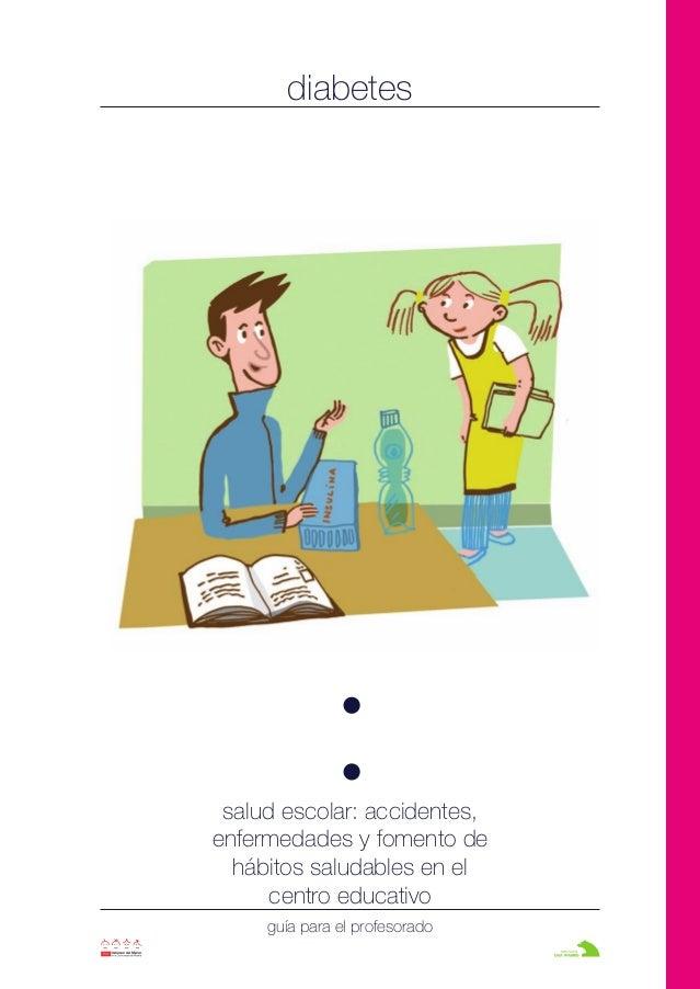 diabetes salud escolar: accidentes, enfermedades y fomento de hábitos saludables en el centro educativo guía para el profe...