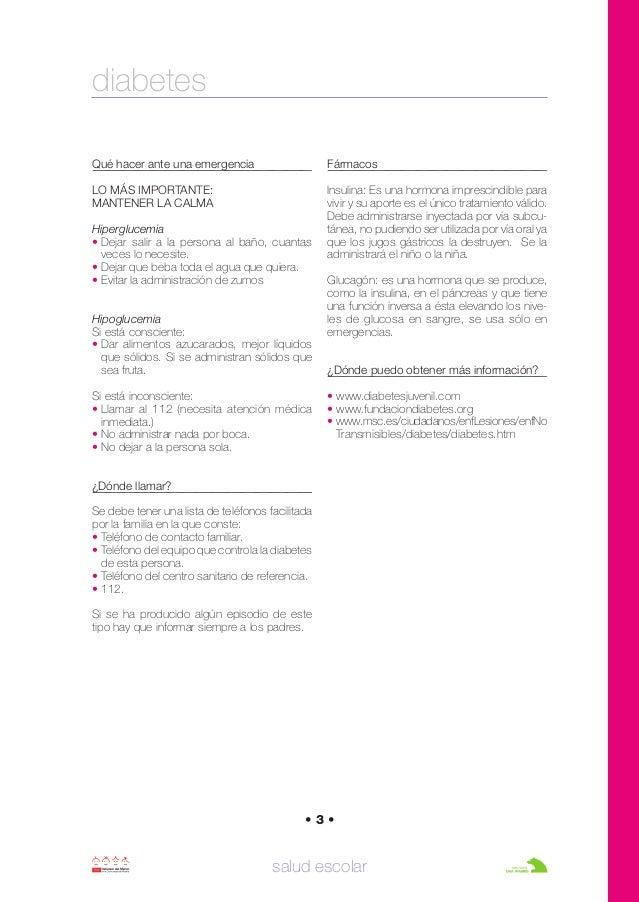 salud escolar • 3 • Qué hacer ante una emergencia LO MÁS IMPORTANTE: MANTENER LA CALMA Hiperglucemia • Dejar salir a la pe...