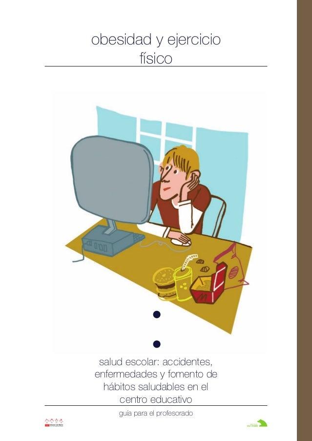 obesidad y ejercicio físico salud escolar: accidentes, enfermedades y fomento de hábitos saludables en el centro educativo...