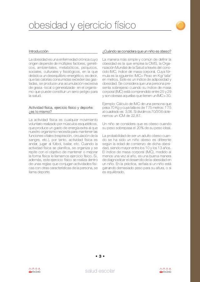salud escolar • 3 • Introducción La obesidad es una enfermedad crónica cuyo origen depende de múltiples factores, genéti- ...