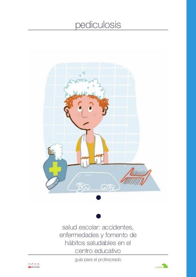 pediculosis salud escolar: accidentes, enfermedades y fomento de hábitos saludables en el centro educativo guía para el pr...