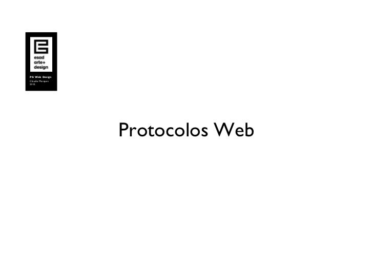 PG Web DesignCláudia Marques2012                     Protocolos Web