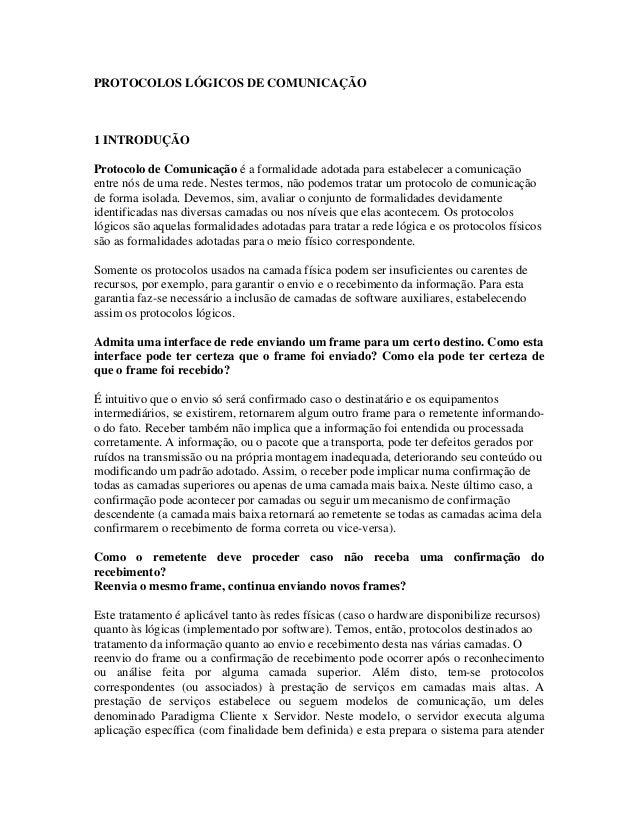 PROTOCOLOS LÓGICOS DE COMUNICAÇÃO1 INTRODUÇÃOProtocolo de Comunicação é a formalidade adotada para estabelecer a comunicaç...