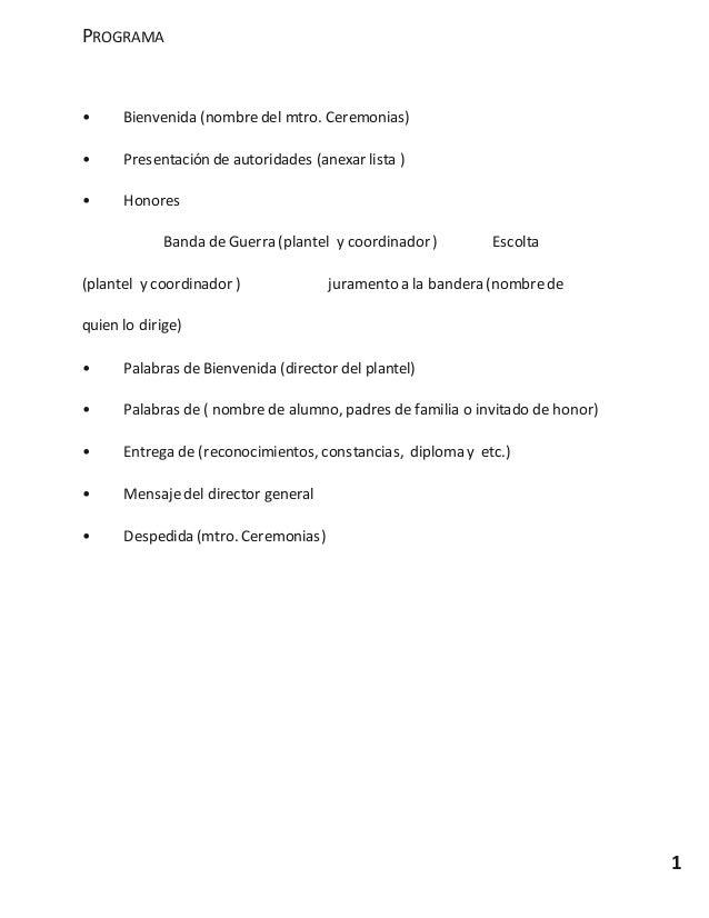 1 PROGRAMA • Bienvenida (nombredel mtro. Ceremonias) • Presentación de autoridades (anexar lista ) • Honores Banda de Guer...