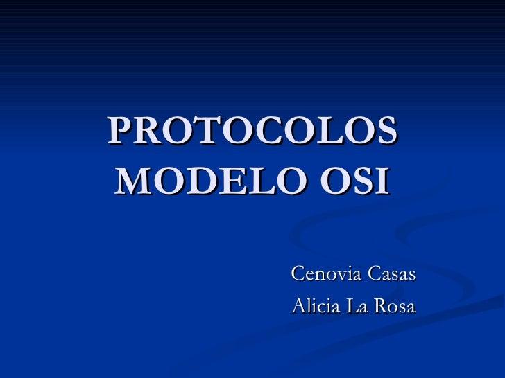 PROTOCOLOS MODELO OSI Cenovia Casas   Alicia La Rosa