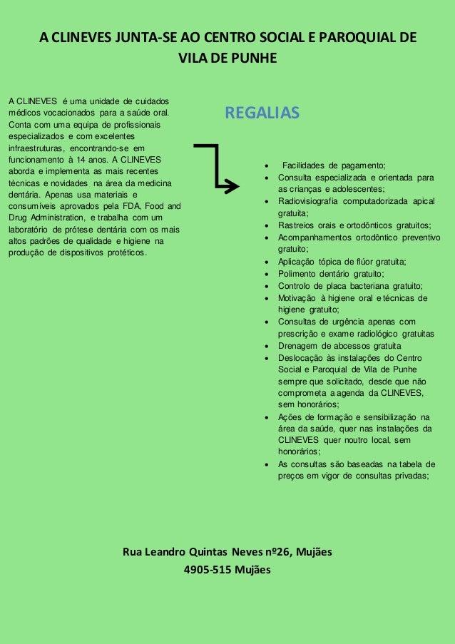A CLINEVES JUNTA-SE AO CENTRO SOCIAL E PAROQUIAL DE  VILA DE PUNHE  REGALIAS  Rua Leandro Quintas Neves nº26, Mujães  4905...