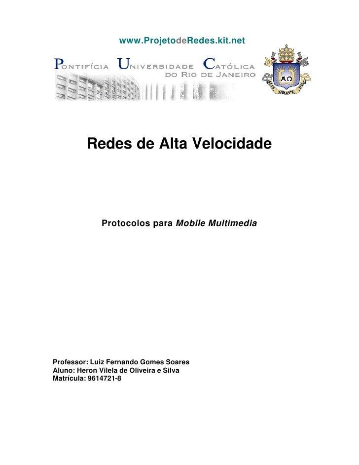 www.ProjetodeRedes.kit.net              Redes de Alta Velocidade                  Protocolos para Mobile Multimedia     Pr...