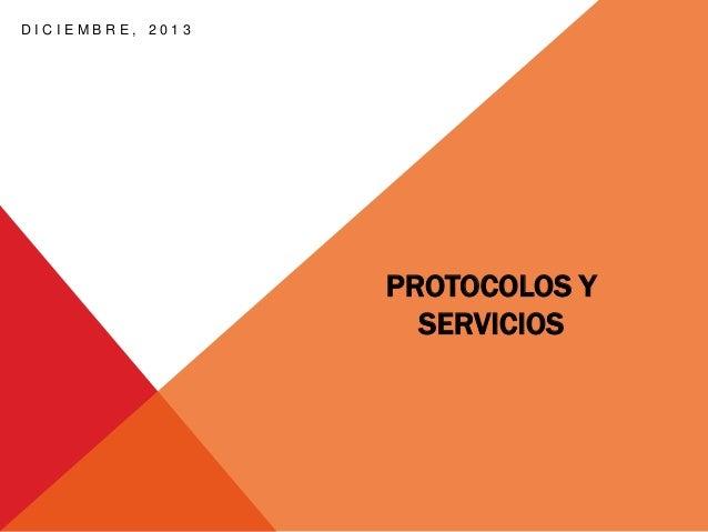 DICIEMBRE, 2013  PROTOCOLOS Y SERVICIOS