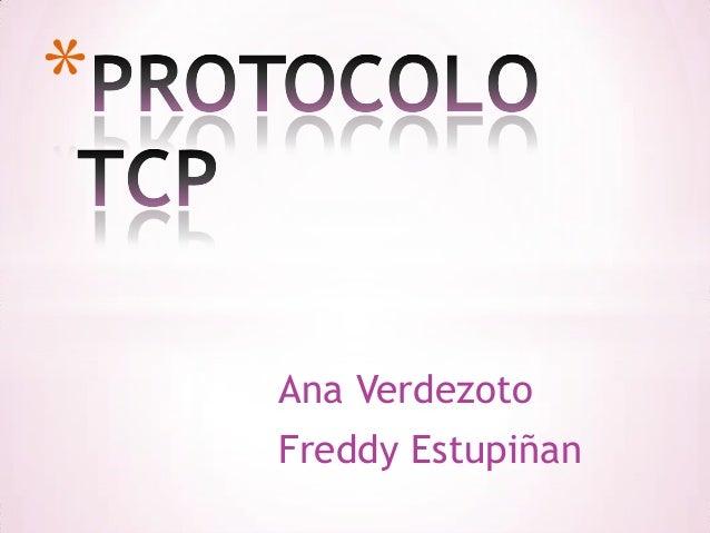 Ana VerdezotoFreddy Estupiñan*