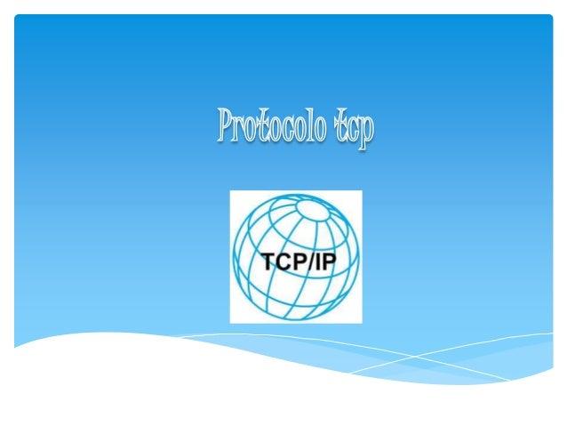  Conjunto de protocolos que sirven para comunicar dos computadoras.  Encargado de manejar los errores en la transmisión,...